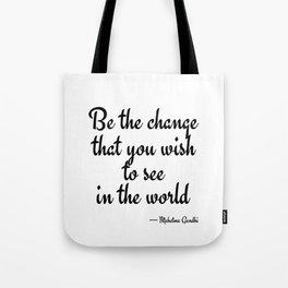 Be the change....Mahatma Gandhi Tote Bag