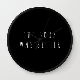 the book was better Wall Clock