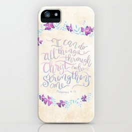 I Can Do All Things - Philippians 4:13 iPhone Case