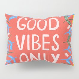 Good Vibes Only Coral Red Pillow Sham