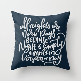 All nights are dark days... Quote Throw Pillow