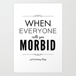 Just Taxidermy Things: Morbid Art Print