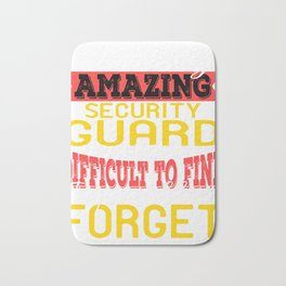 "A Nice Quote Tee For You ""A Truly Amazing Security Guard Is Difficult To Find"" T-shirt Design Bath Mat"