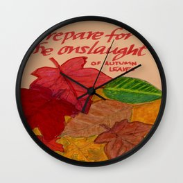 Prepare for the Onslaught of Autumn Leaves Wall Clock