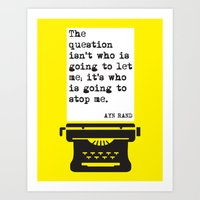 """AYN RAND """"WHO IS GOING TO STOP ME?"""" QUOTE Art Print"""