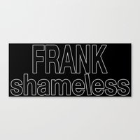 shameless Canvas Prints featuring shameless by Chroma