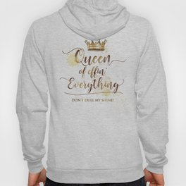 Queen of effin' Everything Hoody