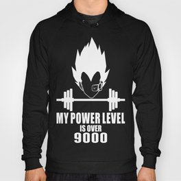 my power level is over 9000 Hoody