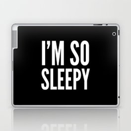 I'M SO SLEEPY (Black & White) Laptop & iPad Skin