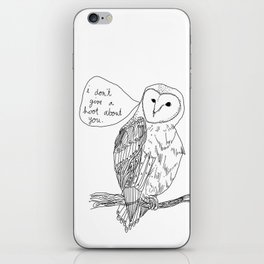 Owl always have no feelings for you. iPhone Skin