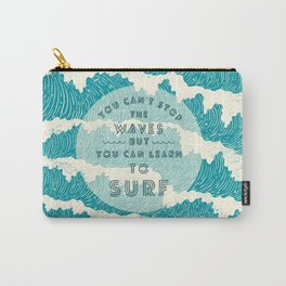 You can't stop the wave Carry-All Pouch