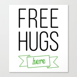 Free Hugs here 7 Canvas Print