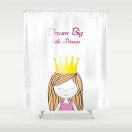 Dream Big Little Princess Shower Curtain