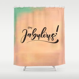 HandLettering - Stay Fabulous! Shower Curtain