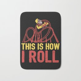 Funny This Is How I Roll Rollercoasters Fan Retro Roller Coaster Enthusiast Gift Bath Mat