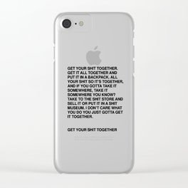 GET YOUR SH*T TOGETHER Clear iPhone Case