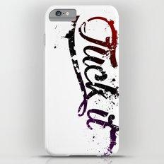 Fuck It iPhone 6 Plus Slim Case