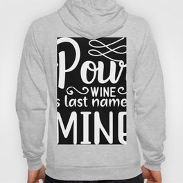 Pour Wine His Last Name Is My Wedding Hoody