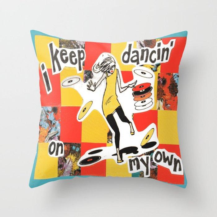 Dancin' Own My Own Throw Pillow