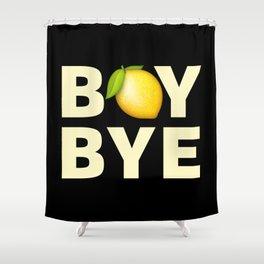 Boy Bye Shower Curtain