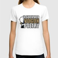 poetry T-shirts featuring Vogon Poetry by Ryan McCondach