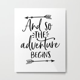 And So The Adventure Begins,Calligraphy Quote,Arrow Art,Adventure Time,Adventure Awaits,Kids Gift Metal Print