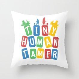 Tiny Human Tamer Throw Pillow