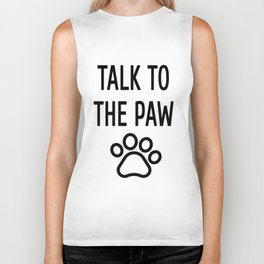 Talk to the paw Dog Dogs Pet Gift puppy lover day owner best whelp Animal Biker Tank
