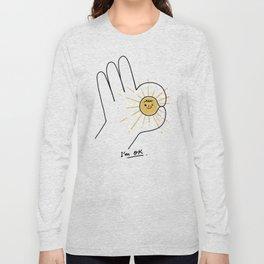 I'm OK Long Sleeve T-shirt