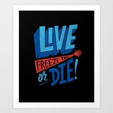 LIVE FREEze tag OR DIE! Art Print