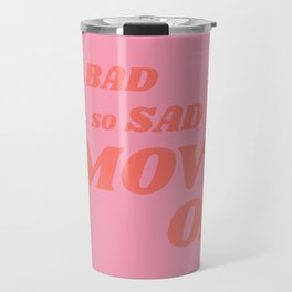 Slightly Sarcastic, Slightly Motivational Travel Mug