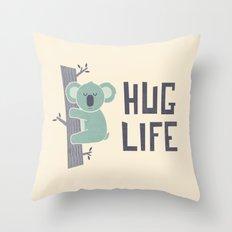 Hug Life Throw Pillow