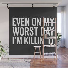 Worst Day Killin' It Gym Quote Wall Mural