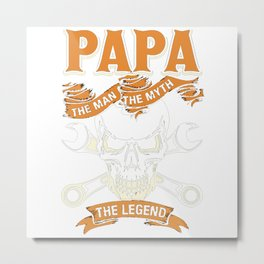 Papa the man Metal Print