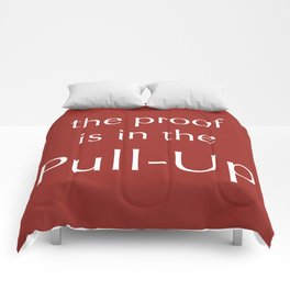 The Proof Is In The Pull-Up Comforters