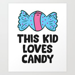 This Kid Loves Candy Kids Halloween Costume Love Sweets Art Print