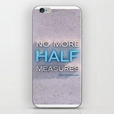 Half Measures  iPhone & iPod Skin