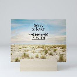 Life is short Mini Art Print