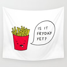 Is it Fryday yet? Wall Tapestry