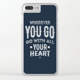 Go With All Your Heart Clear iPhone Case