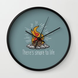 There's s'more to life Wall Clock