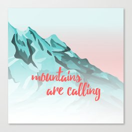 Mountains Are Calling Typography Design Canvas Print