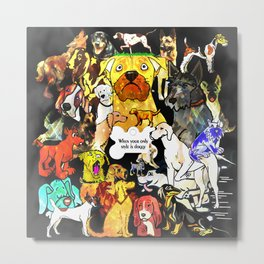When Your Only Style Is Doggy Metal Print