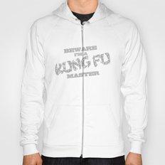 Beware I'm a Kung Fu Master Hoody