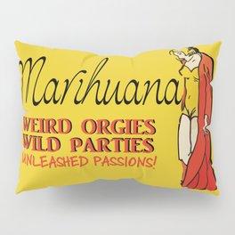 Reefer Madness - Weird Orgies Pillow Sham