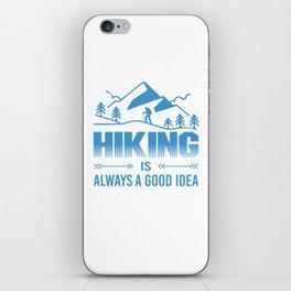 Hiking Is Always A Good Idea wb iPhone Skin