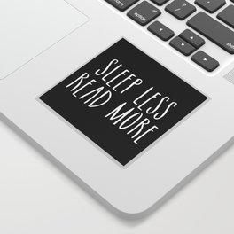 Sleep less, read more - inverted Sticker