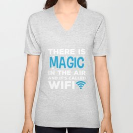 Magic in the Air It's Called Wifi Computer Science Gift Idea Unisex V-Neck