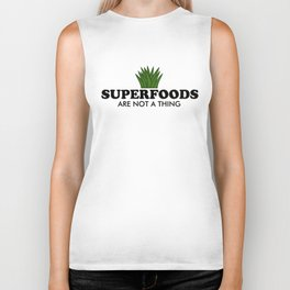 Superfoods Are Not A Thing Biker Tank