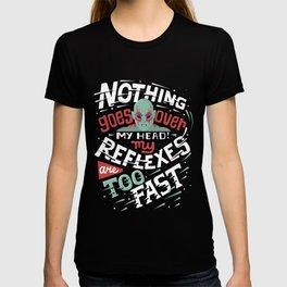 Fast reflexes T-shirt
